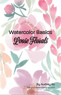 Watercolor Basics: Loose Florals - Front Cover